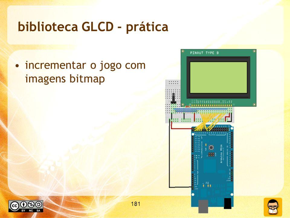 181 biblioteca GLCD - prática incrementar o jogo com imagens bitmap