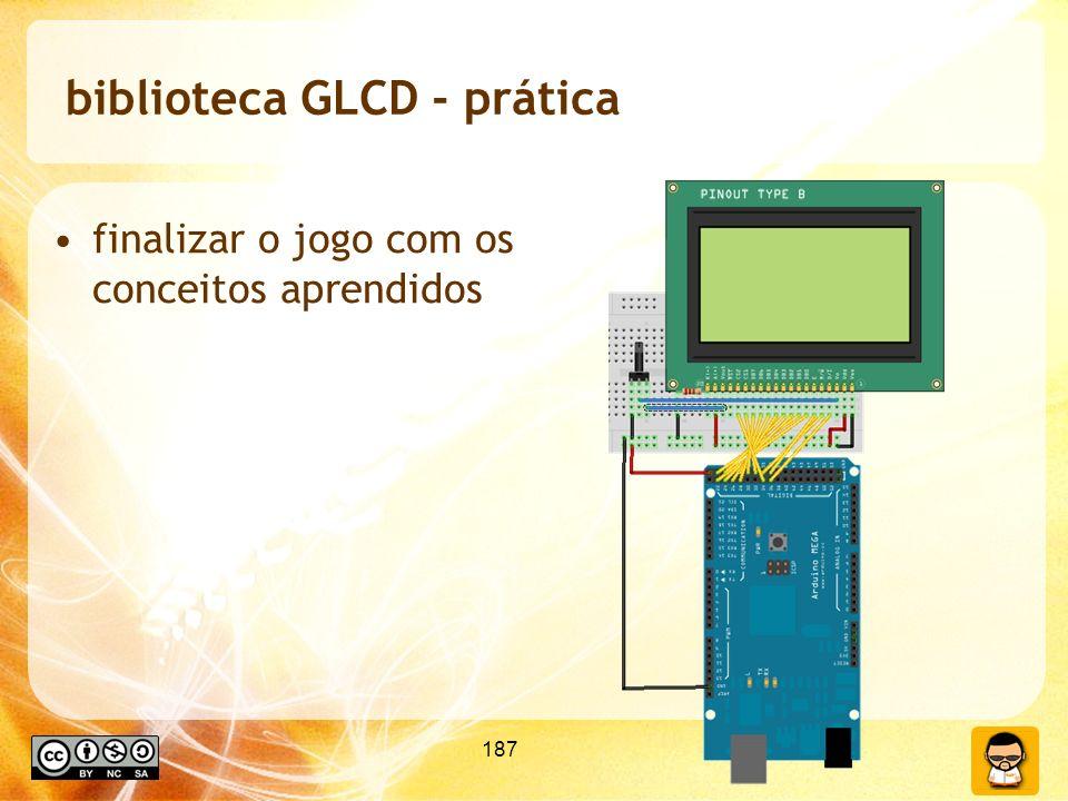 187 biblioteca GLCD - prática finalizar o jogo com os conceitos aprendidos