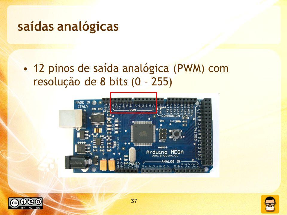 37 saídas analógicas 12 pinos de saída analógica (PWM) com resolução de 8 bits (0 – 255)