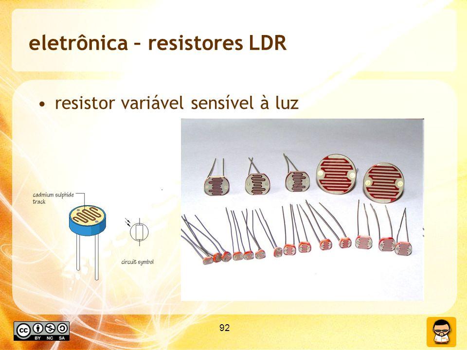 92 eletrônica – resistores LDR resistor variável sensível à luz