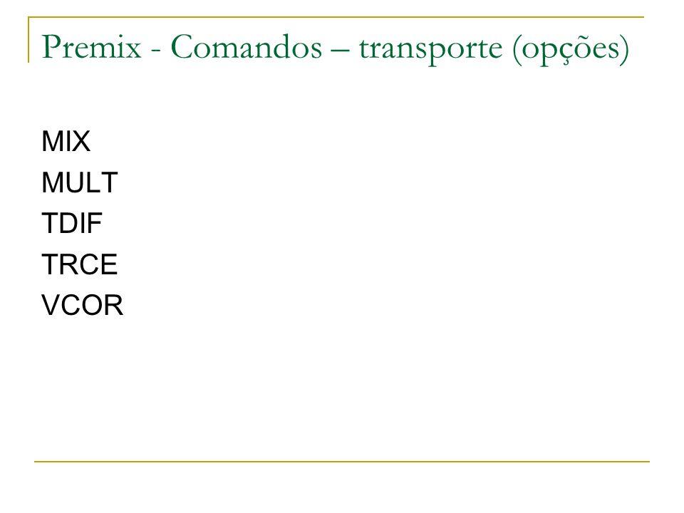 Premix - Comandos – transporte (opções) MIX MULT TDIF TRCE VCOR