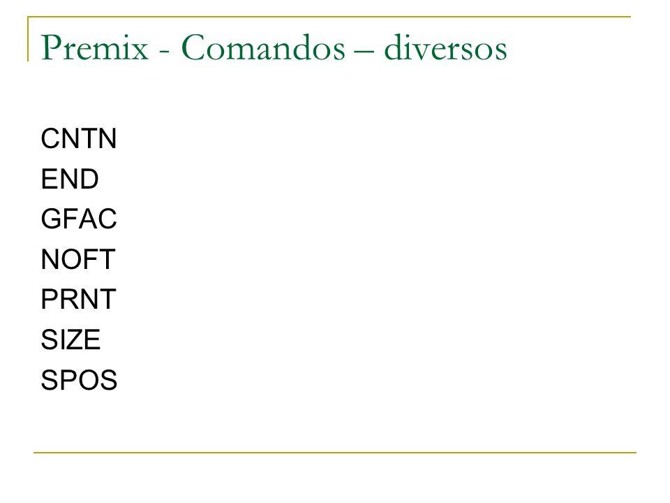 Premix - Comandos – diversos CNTN END GFAC NOFT PRNT SIZE SPOS