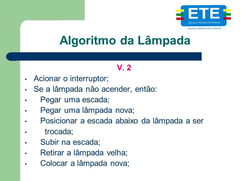 Algoritmo da Lâmpada V.