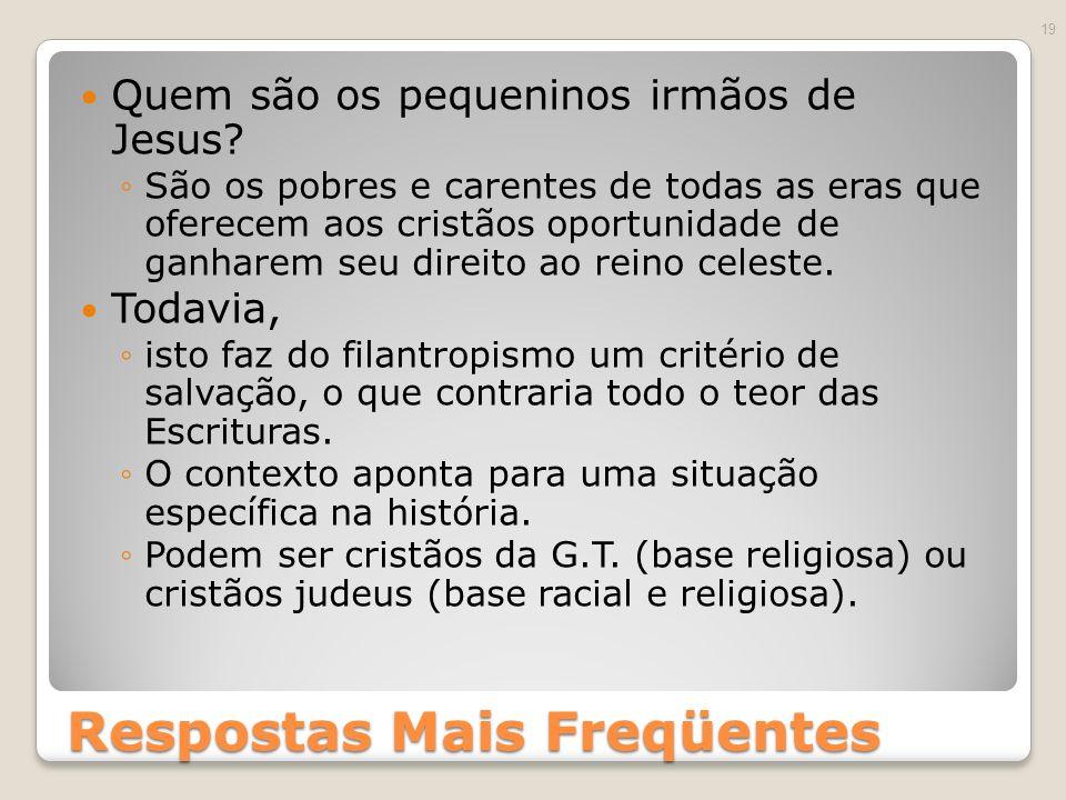 Respostas Mais Freqüentes Quem são os pequeninos irmãos de Jesus.