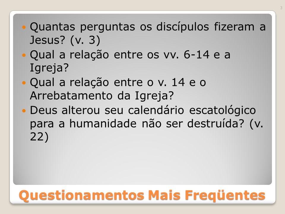 Questionamentos Mais Freqüentes Quantas perguntas os discípulos fizeram a Jesus.