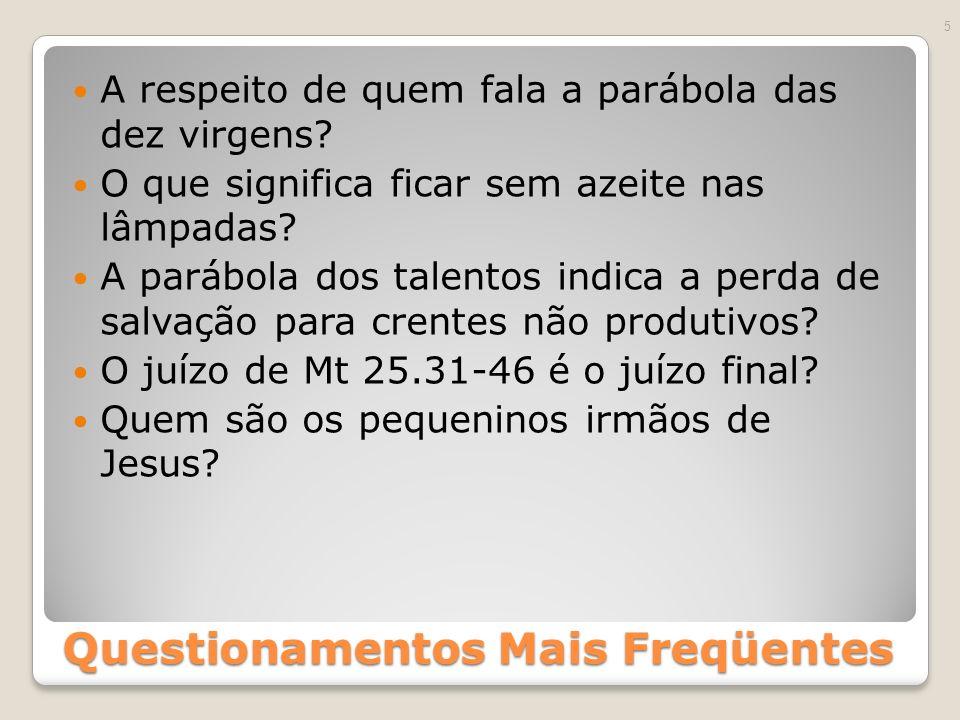 Questionamentos Mais Freqüentes A respeito de quem fala a parábola das dez virgens.