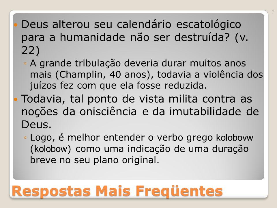 Respostas Mais Freqüentes Deus alterou seu calendário escatológico para a humanidade não ser destruída.