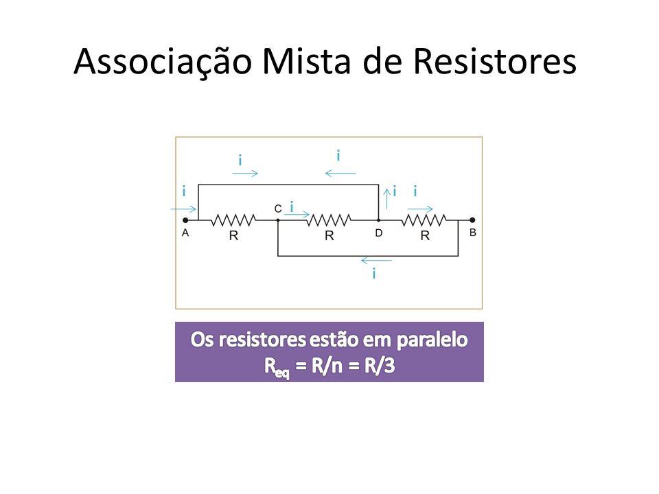 Associação Mista de Resistores i i i i i i i