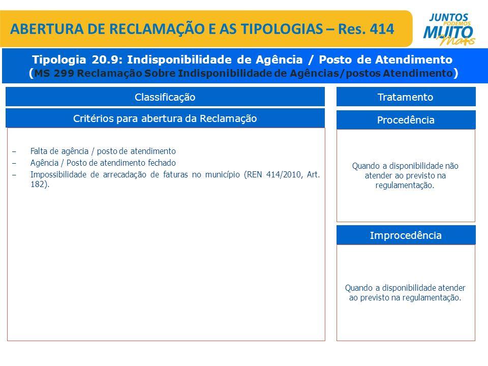 – Falta de agência / posto de atendimento – Agência / Posto de atendimento fechado – Impossibilidade de arrecadação de faturas no município (REN 414/2