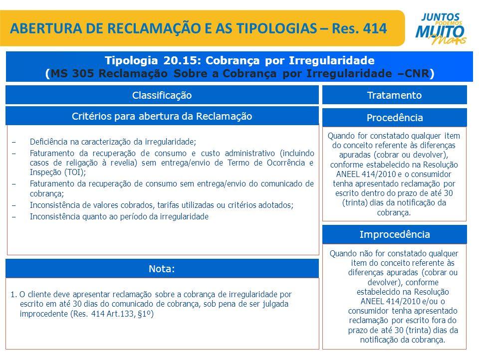 – Deficiência na caracterização da irregularidade; – Faturamento da recuperação de consumo e custo administrativo (incluindo casos de religação à reve