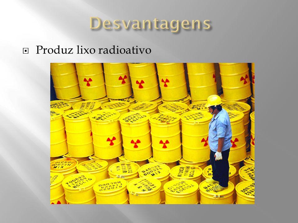 Produz lixo radioativo
