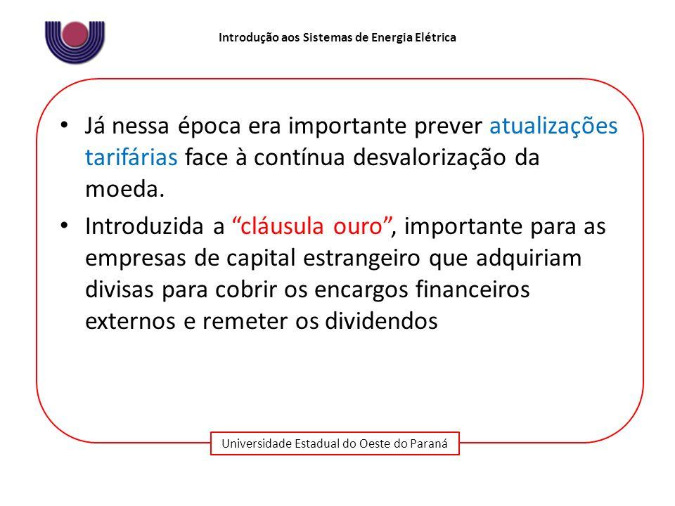 Universidade Estadual do Oeste do Paraná Introdução aos Sistemas de Energia Elétrica Já nessa época era importante prever atualizações tarifárias face