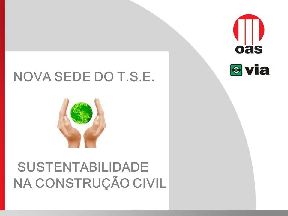 NOVA SEDE DO T.S.E. SUSTENTABILIDADE NA CONSTRUÇÃO CIVIL