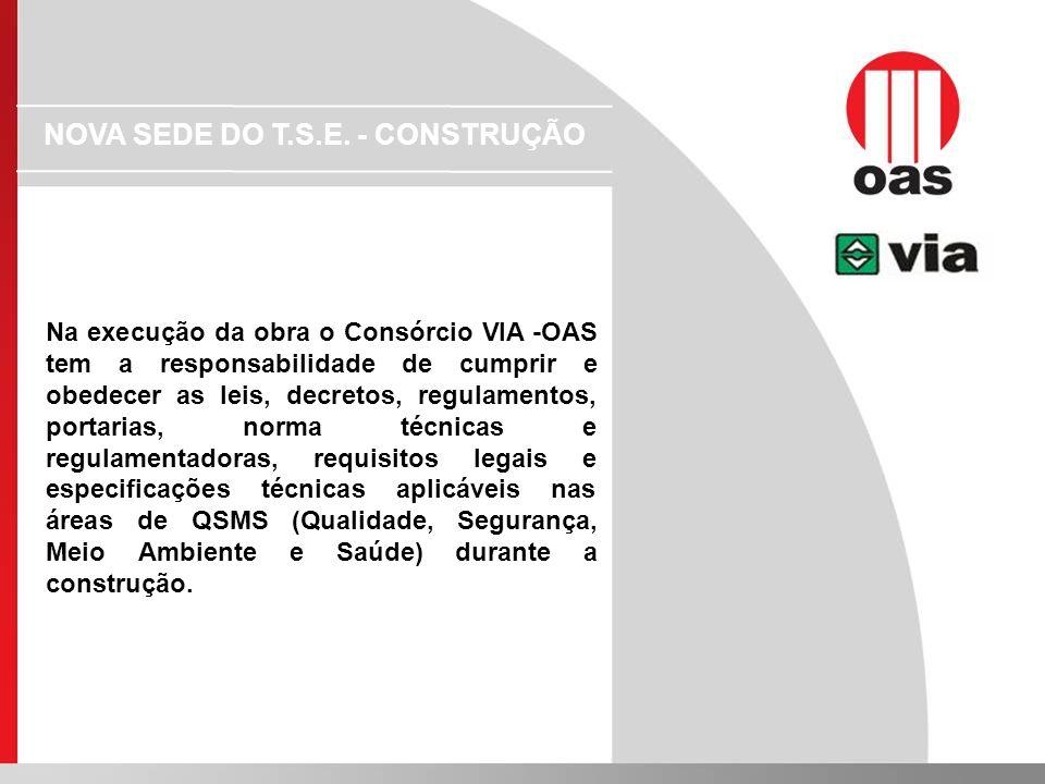 Na execução da obra o Consórcio VIA -OAS tem a responsabilidade de cumprir e obedecer as leis, decretos, regulamentos, portarias, norma técnicas e reg