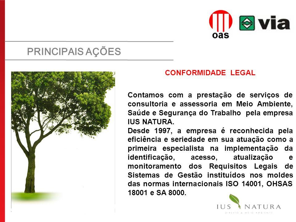 PRINCIPAIS AÇÕES CONFORMIDADE LEGAL Contamos com a prestação de serviços de consultoria e assessoria em Meio Ambiente, Saúde e Segurança do Trabalho p