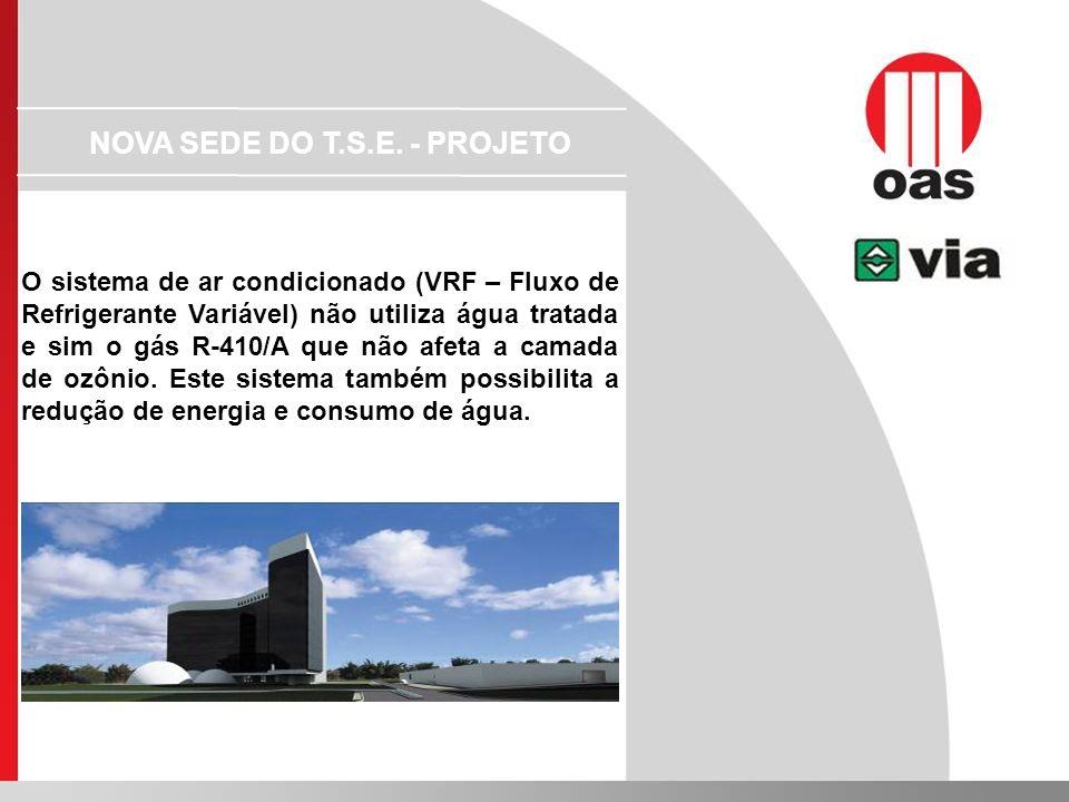 O sistema de ar condicionado (VRF – Fluxo de Refrigerante Variável) não utiliza água tratada e sim o gás R-410/A que não afeta a camada de ozônio. Est