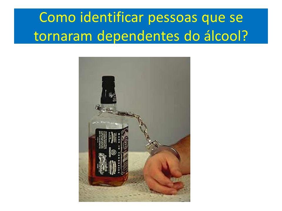 Como identificar pessoas que se tornaram dependentes do álcool?