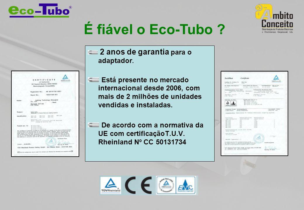 É fiável o Eco-Tubo .2 anos de garantia para o adaptador.