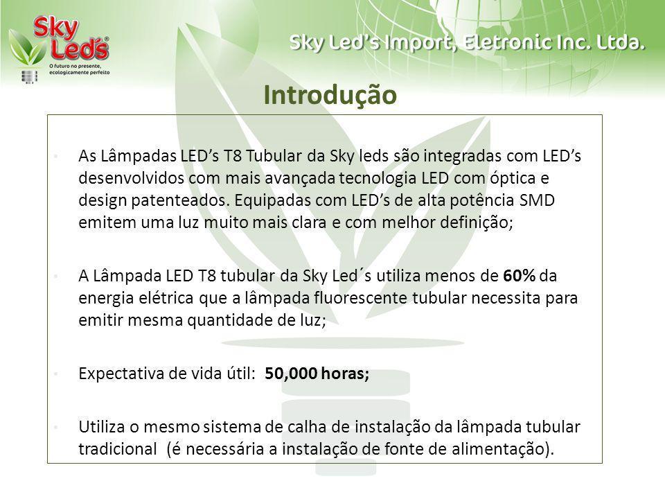 Introdução As Lâmpadas LEDs T8 Tubular da Sky leds são integradas com LEDs desenvolvidos com mais avançada tecnologia LED com óptica e design patentea