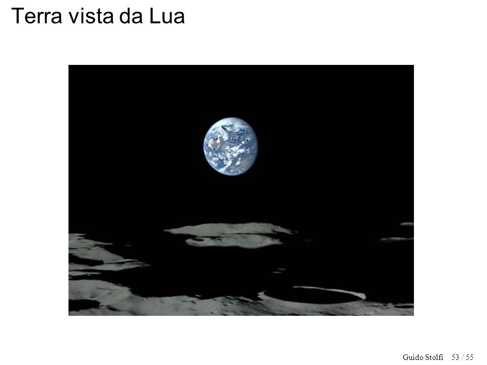 Guido Stolfi 53 / 55 Terra vista da Lua