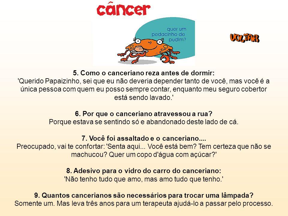 Câncer (21/6 - 22/7): 1. Frase: 'Lar... Meu doce LAR!' 2. O que o canceriano espera de seu parceiro: Procura alguém de quem possa cuidar, nutrir, papa