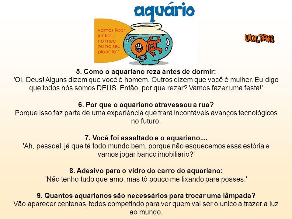 Aquário (20/1 - 18/2): 1.