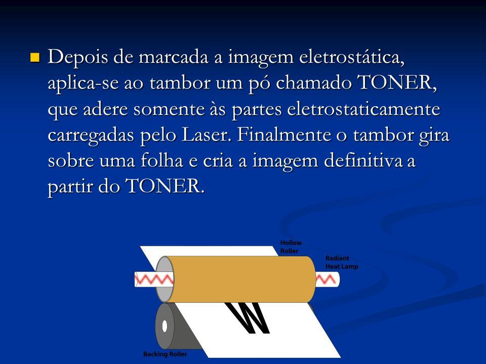 Depois de marcada a imagem eletrostática, aplica-se ao tambor um pó chamado TONER, que adere somente às partes eletrostaticamente carregadas pelo Lase