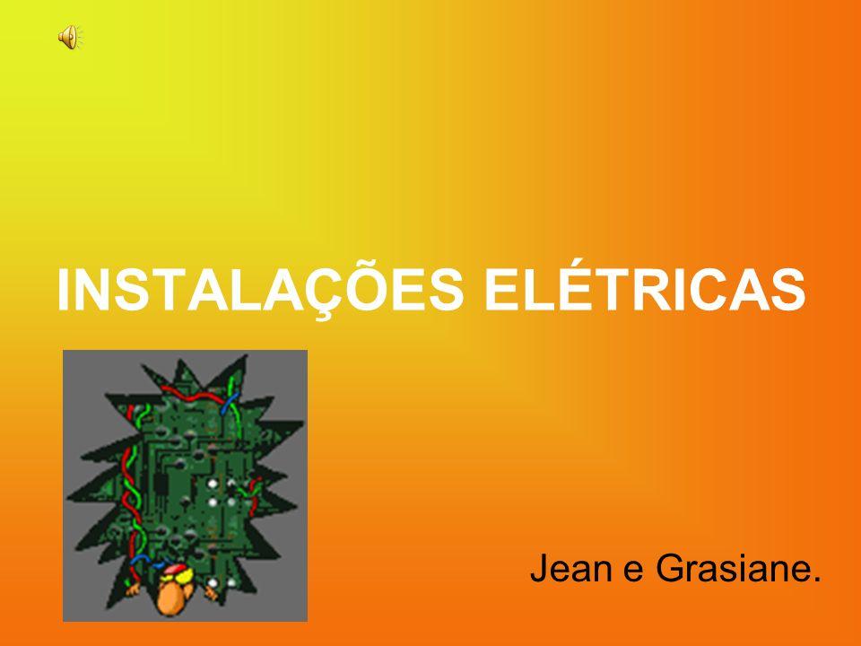INSTALAÇÕES ELÉTRICAS Jean e Grasiane.