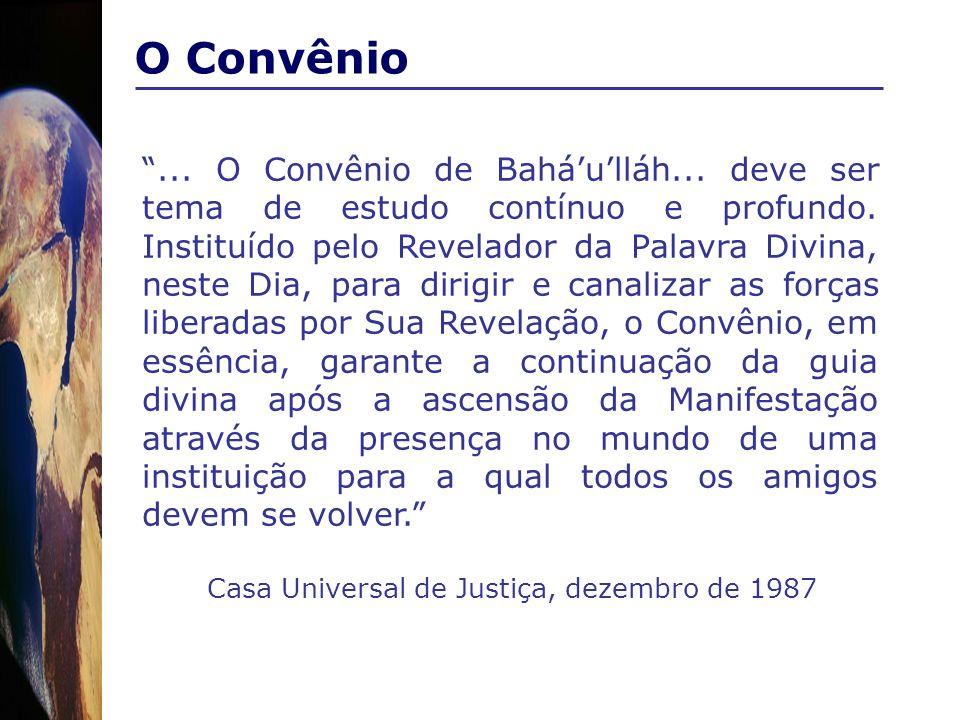 O Convênio... O Convênio de Baháulláh... deve ser tema de estudo contínuo e profundo. Instituído pelo Revelador da Palavra Divina, neste Dia, para dir