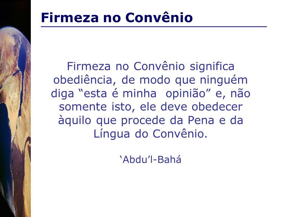 Firmeza no Convênio Firmeza no Convênio significa obediência, de modo que ninguém diga esta é minha opinião e, não somente isto, ele deve obedecer àqu