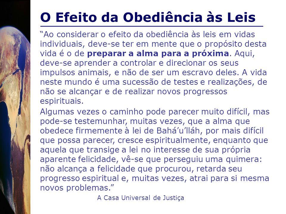 Ao considerar o efeito da obediência às leis em vidas individuais, deve-se ter em mente que o propósito desta vida é o de preparar a alma para a próxi