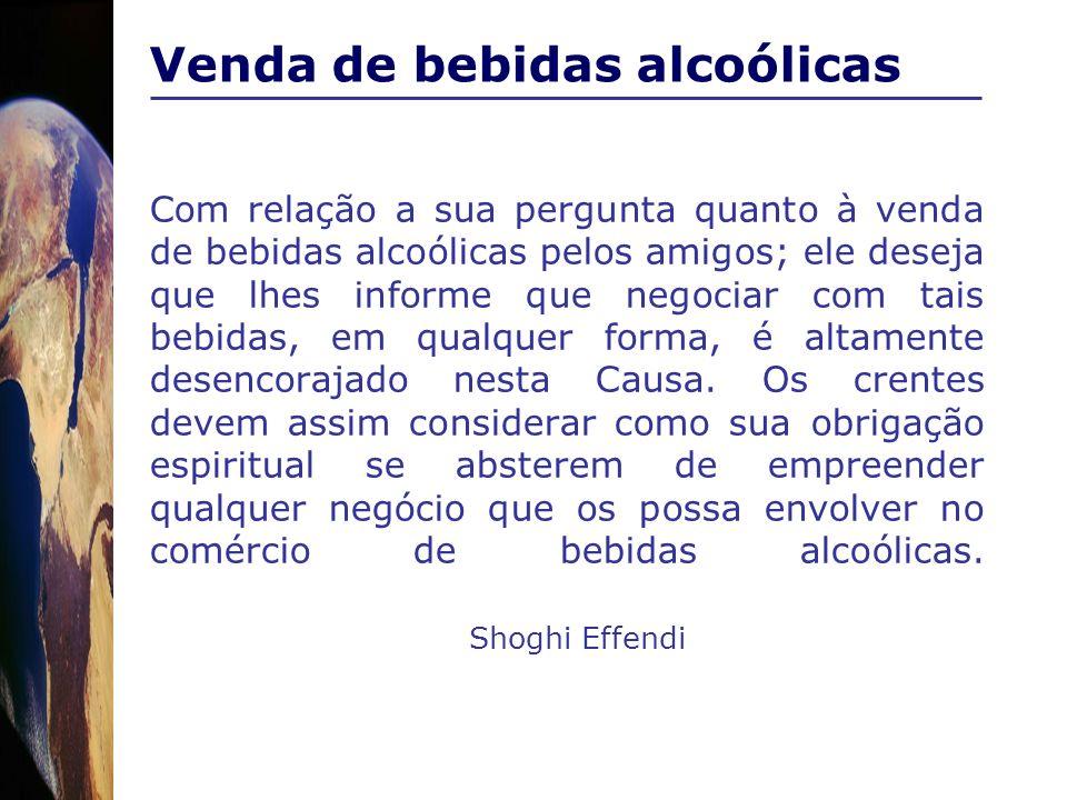Com relação a sua pergunta quanto à venda de bebidas alcoólicas pelos amigos; ele deseja que lhes informe que negociar com tais bebidas, em qualquer f