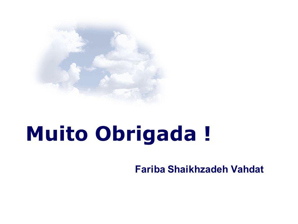 Fariba Shaikhzadeh Vahdat Muito Obrigada !