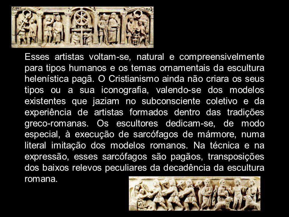 Esses artistas voltam-se, natural e compreensivelmente para tipos humanos e os temas ornamentais da escultura helenística pagã. O Cristianismo ainda n