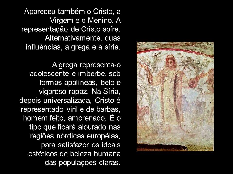 Apareceu também o Cristo, a Virgem e o Menino.A representação de Cristo sofre.