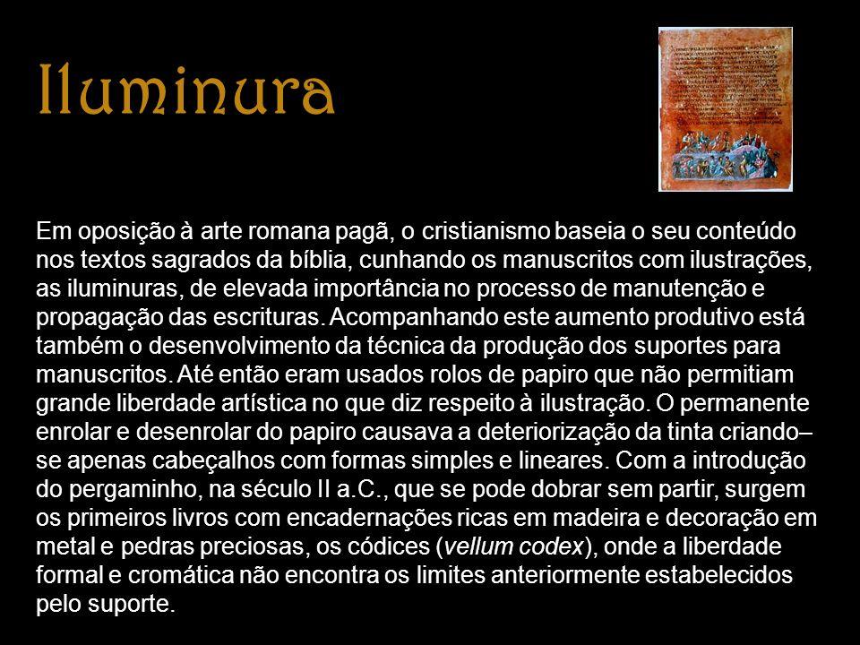 Iluminura Em oposição à arte romana pagã, o cristianismo baseia o seu conteúdo nos textos sagrados da bíblia, cunhando os manuscritos com ilustrações, as iluminuras, de elevada importância no processo de manutenção e propagação das escrituras.