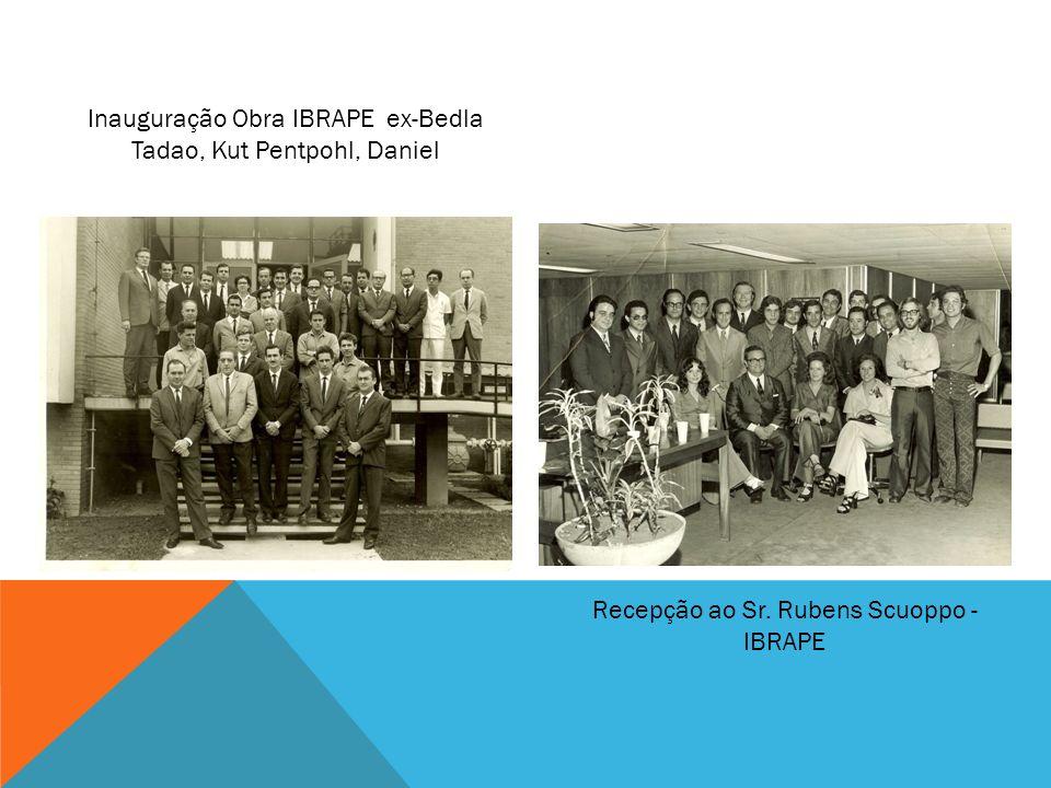 Inauguração Obra IBRAPE ex-Bedla Tadao, Kut Pentpohl, Daniel Recepção ao Sr. Rubens Scuoppo - IBRAPE