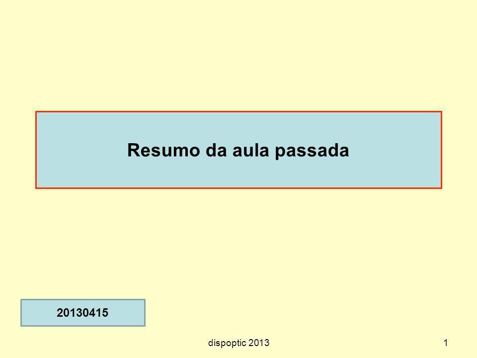 1 20130415 dispoptic 2013 Resumo da aula passada