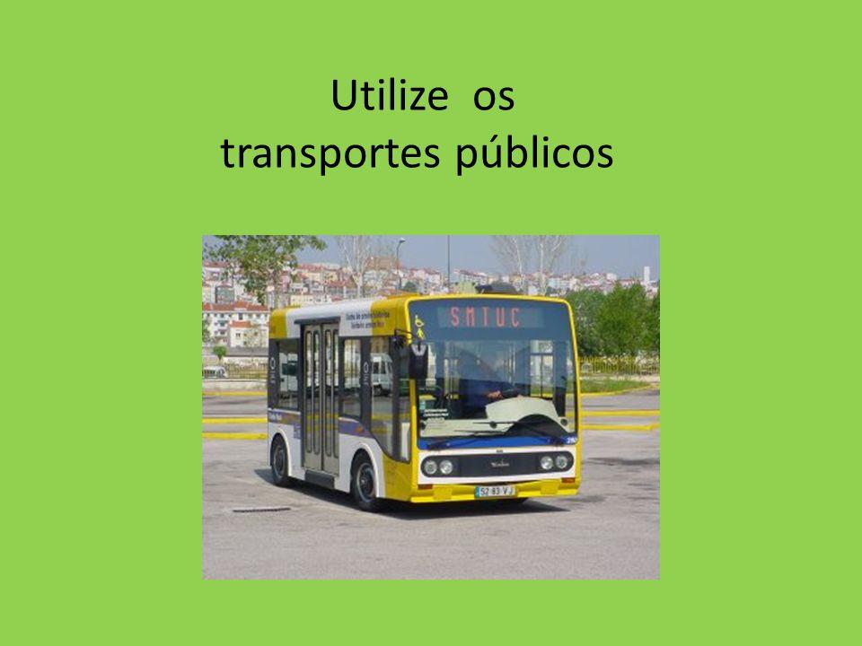 Utilize os transportes públicos