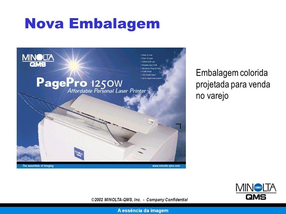 A essência da imagem ©2002 MINOLTA-QMS, Inc. - Company Confidential Nova Embalagem Embalagem colorida projetada para venda no varejo