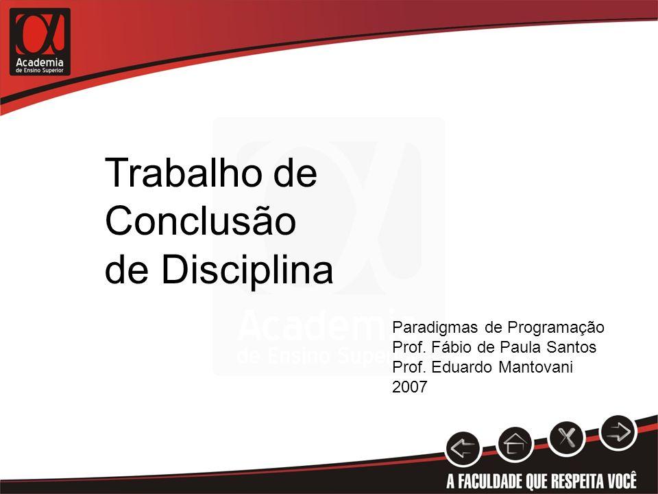 Paradigmas de Programação Prof.Fábio de Paula Santos Prof.