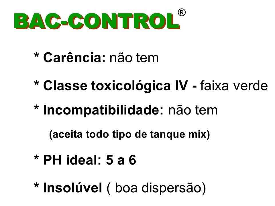 BAC-CONTROL ® * Recomendável o uso de : atrativos óleo vegetal espalhante adesivo