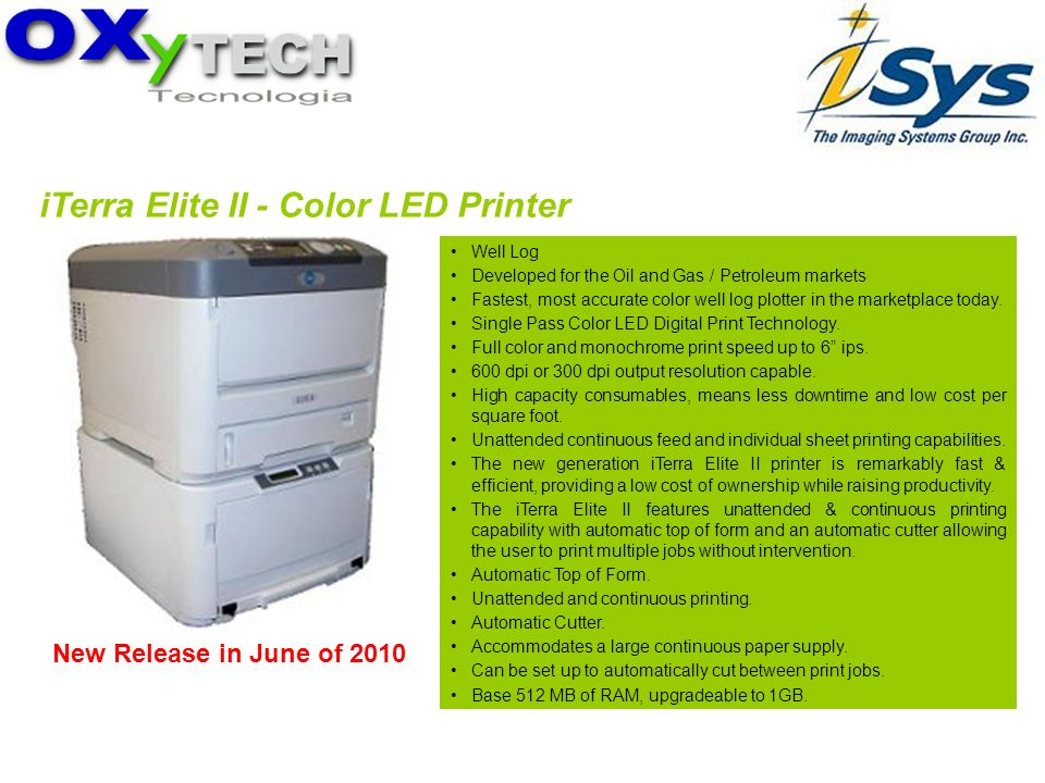 iTerra Elite II - Color LED Printer Well Log Developed for the Oil and Gas / Petroleum markets Fastest, most accurate color well log plotter in the ma