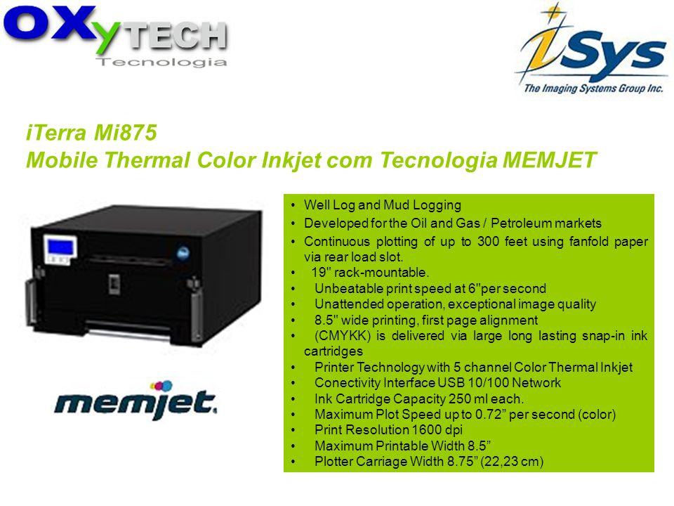 iTerra Mi875 Mobile Thermal Color Inkjet com Tecnologia MEMJET Well Log and Mud Logging Developed for the Oil and Gas / Petroleum markets Continuous p