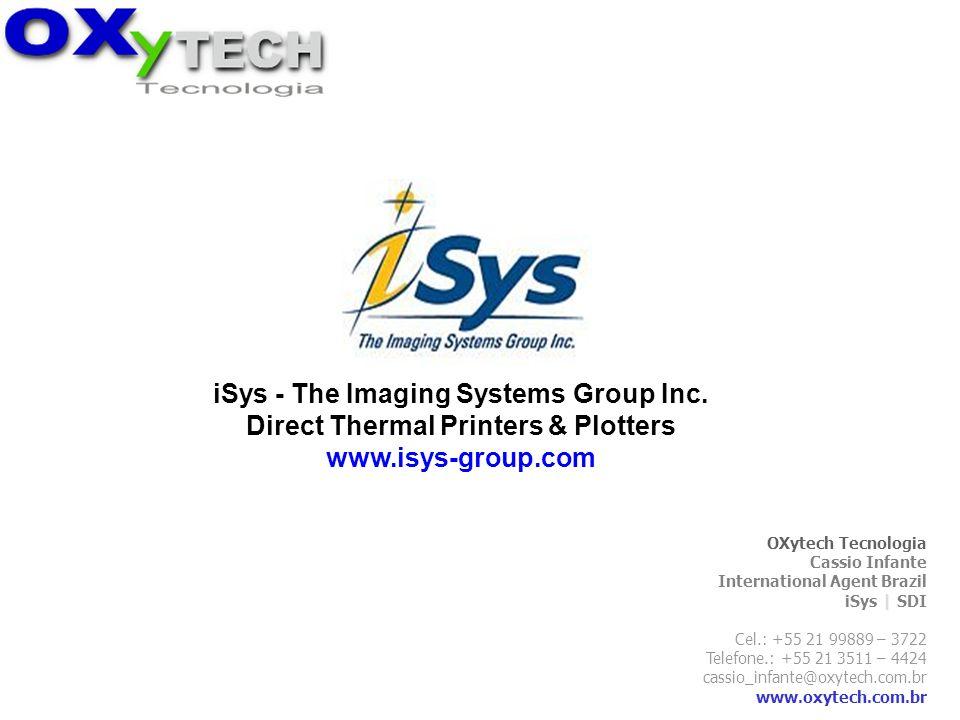 OXytech Tecnologia Cassio Infante International Agent Brazil iSys | SDI Cel.: +55 21 99889 – 3722 Telefone.: +55 21 3511 – 4424 cassio_infante@oxytech