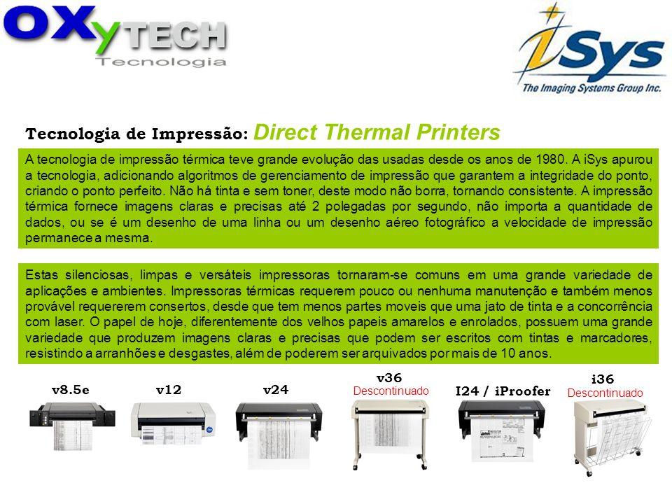 Tecnologia de Impressão: Direct Thermal Printers A tecnologia de impressão térmica teve grande evolução das usadas desde os anos de 1980. A iSys apuro