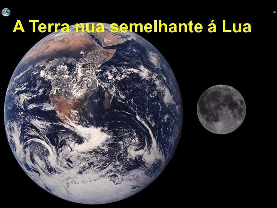 A Terra nua semelhante á Lua