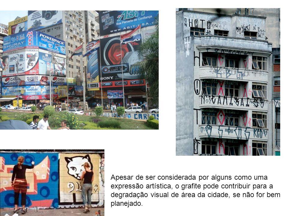 Apesar de ser considerada por alguns como uma expressão artística, o grafite pode contribuir para a degradação visual de área da cidade, se não for be
