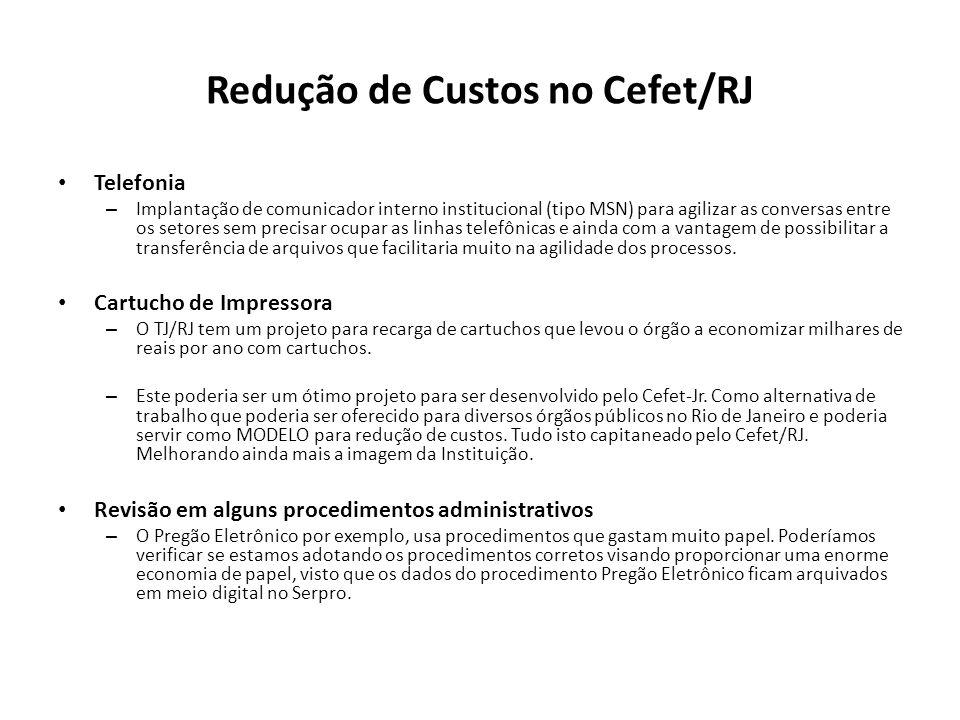 Redução de Custos no Cefet/RJ Telefonia – Implantação de comunicador interno institucional (tipo MSN) para agilizar as conversas entre os setores sem