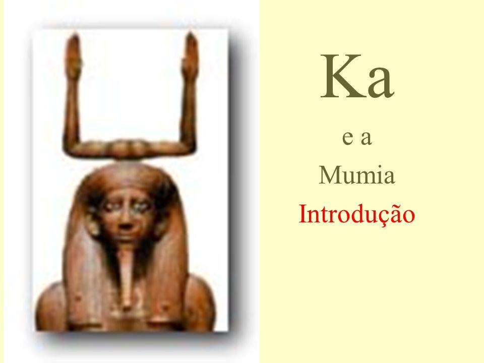 A Mumia Porque mumificar os cadáveres.